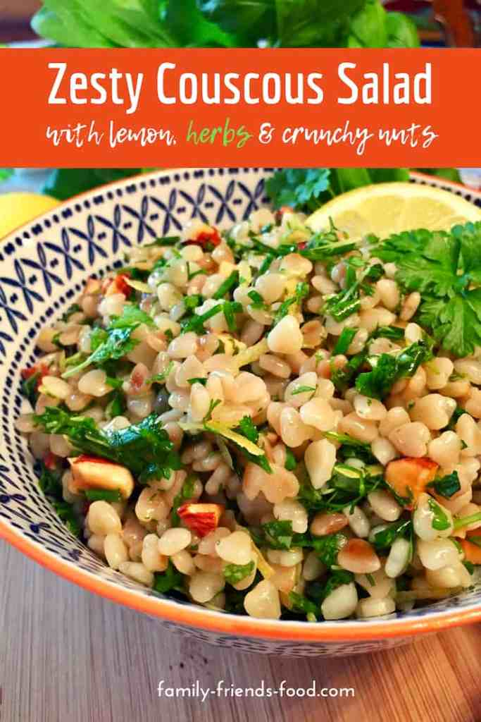 A delicious summery couscous salad made with giant (Israeli) couscous, lots of fresh herbs, and a zesty dressing. Salty roasted nuts add cruch and texture.