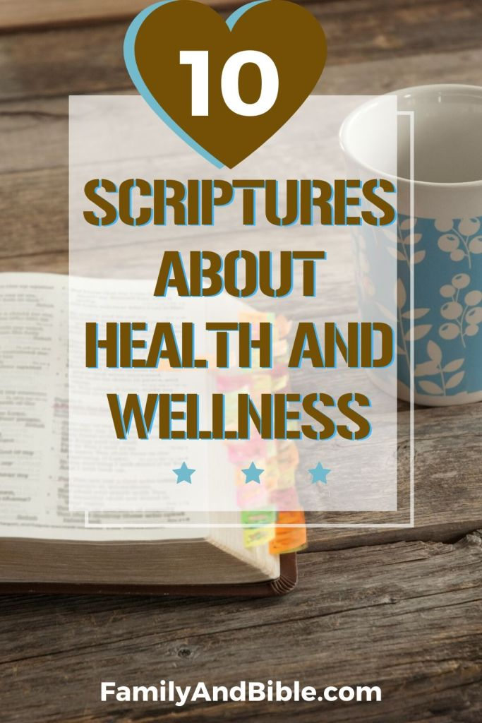 10 Scriptures about Health and Wellness to Understand what God Says About Being Healthy in Body, Mind and Soul