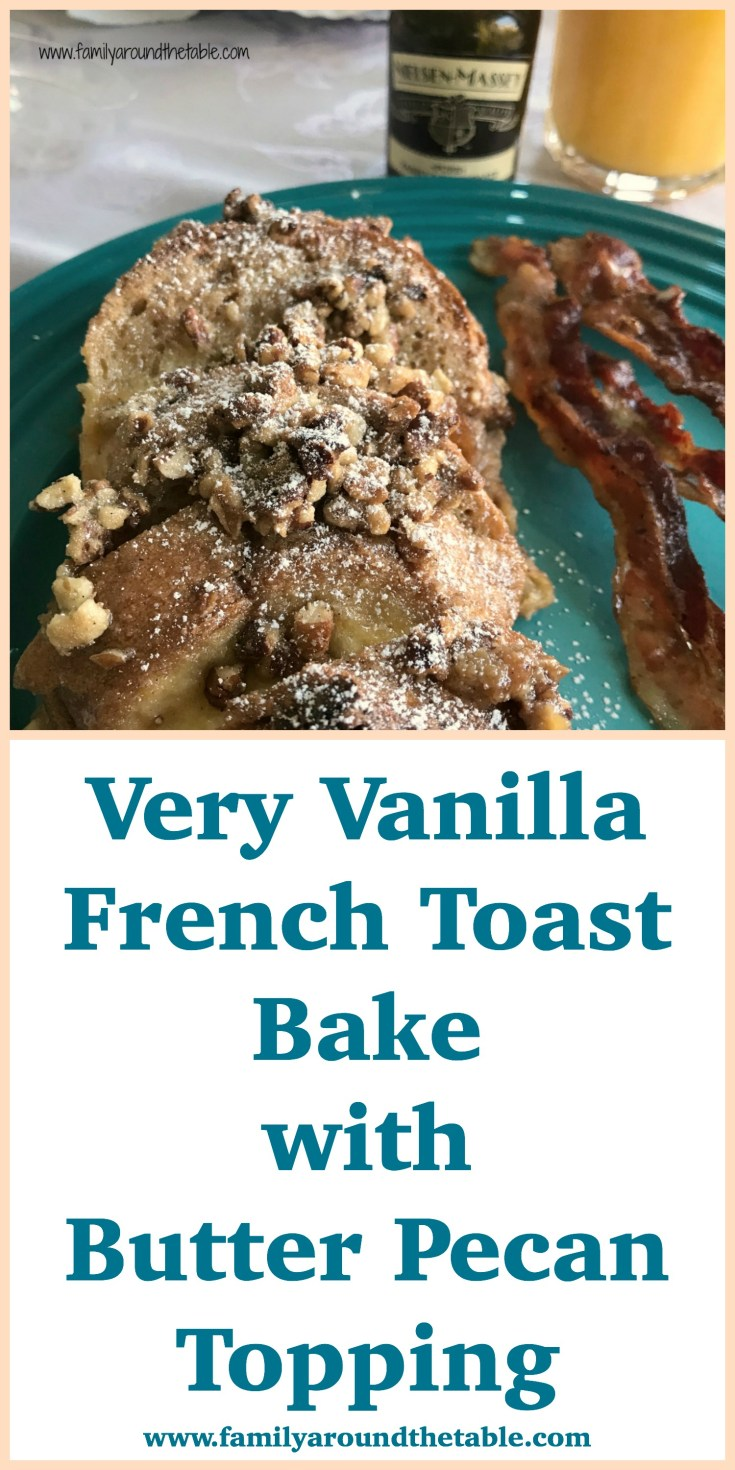 Very vanilla French toast bake with butter pecan topping is made the day before the and baked off in the morning.