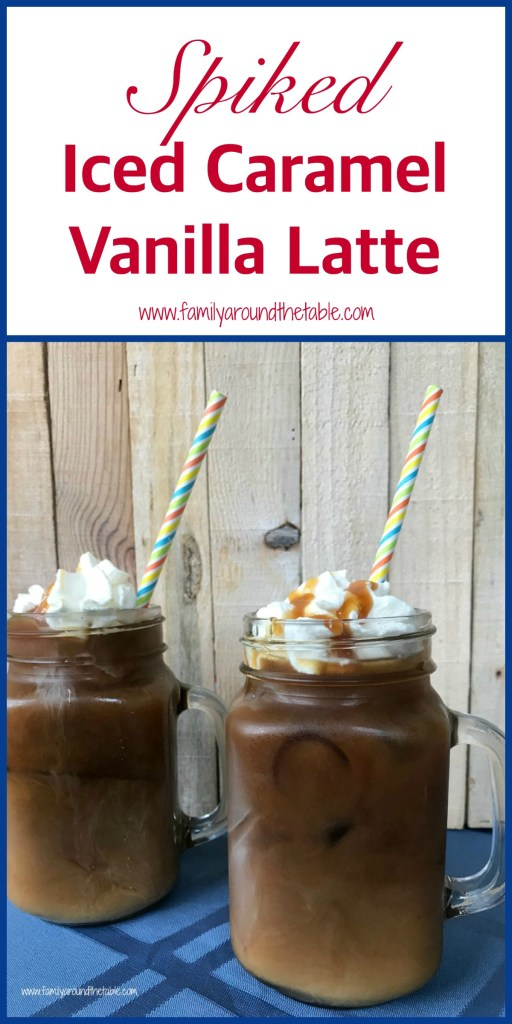 Spiked iced vanilla caramel lattes are the perfect after dinner drink for a hot summer evening.