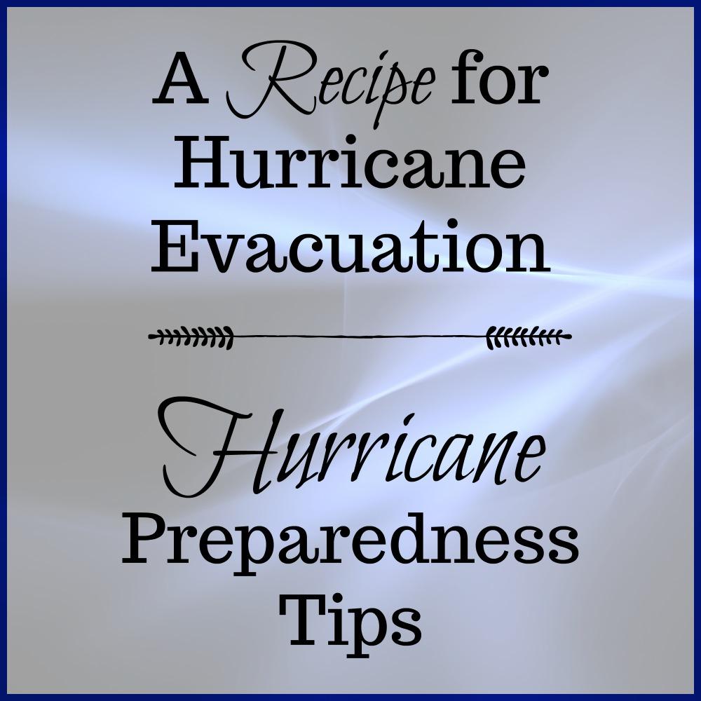 A Recipe for Hurricane Evacuation - Hurricane Preparedness Tips