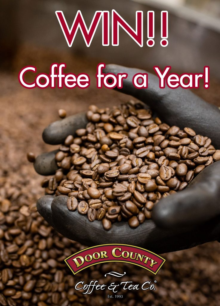 Win Coffee for a Year from Door County Coffee and Tea.