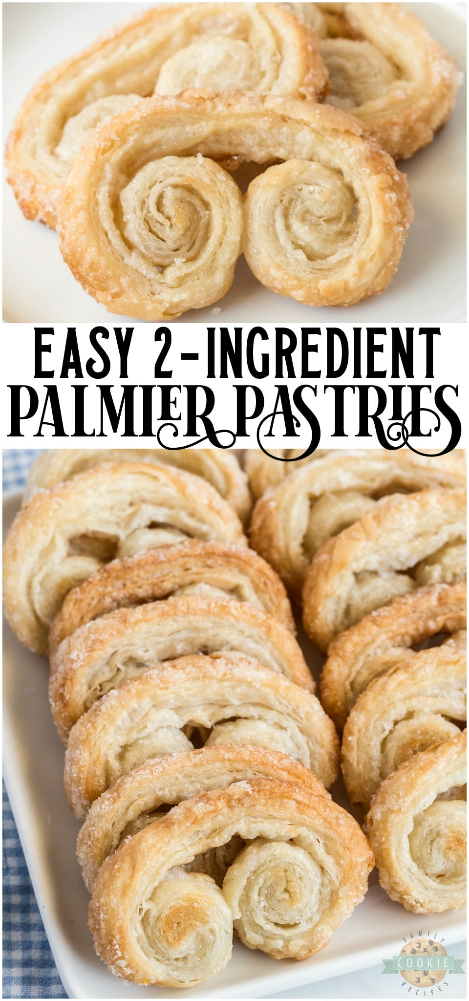 Easy Palmiers recipe made with just 2 ingredients: puff pastry and sugar! Enjoy buttery, flaky homemade Palmiers in just 30 minutes! Anyone can make these fancy looking cookies! #cookies #elephantears #palmiers #cookierecipe #fancy #French #pastry #recipe from FAMILY COOKIE RECIPES via @familycookierecipes