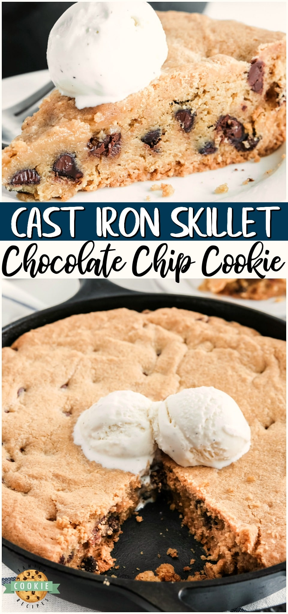 Cast Iron Skillet Cookie made with chocolate chip cookie dough, then baked in a skillet & topped with vanilla ice cream. Easy skillet cookie recipe for cookie lovers! #cookies #castiron #skillet #skilletcookie #chocolatechip #dessert from FAMILY COOKIE RECIPES via @familycookierecipes