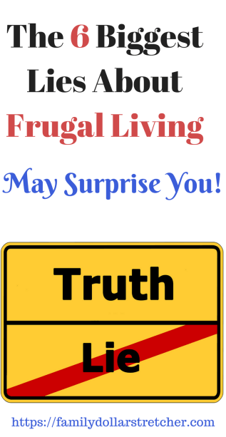 The 6 Biggest Lies About Frugal Living