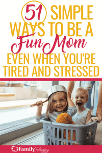 Even though it's hard being a mom, our kids don't need more cranky moms. Here are very simple ways to be a more fun mom even when you really don't feel like it! #kidsandparenting #parenting #kids #momadvice #family