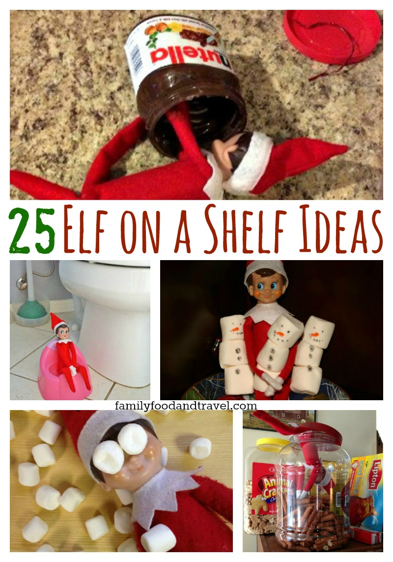 25 Awesome Elf On A Shelf Ideas Family Food And Travel