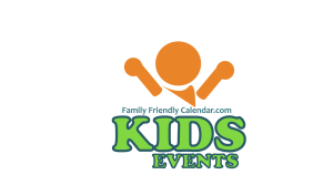 kid friendly events by family friendly calendar