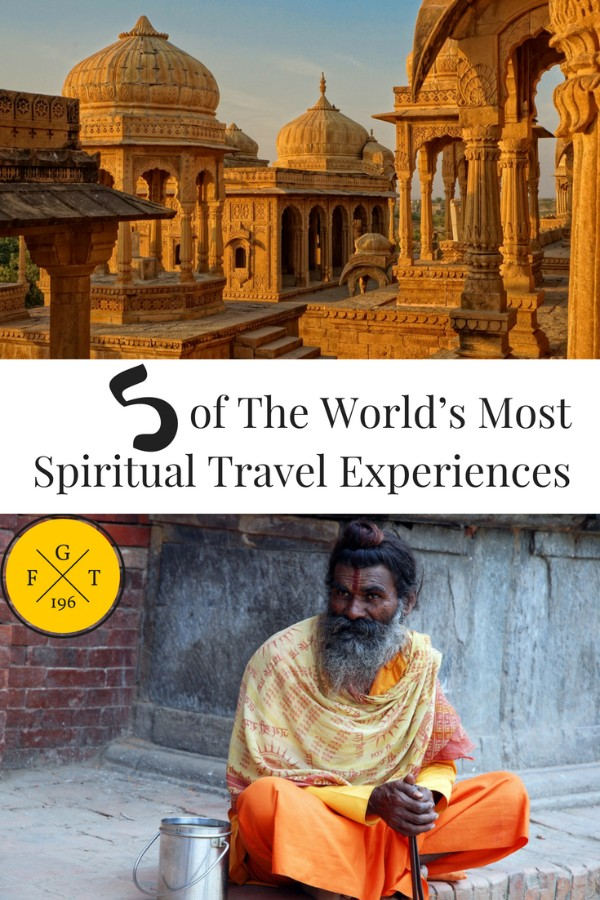 5 of The World's Most Spiritual Travel Experiences