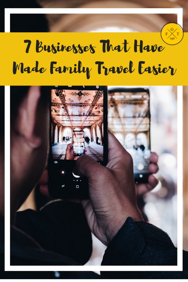 7 Businesses That Have Made Family Travel Easier