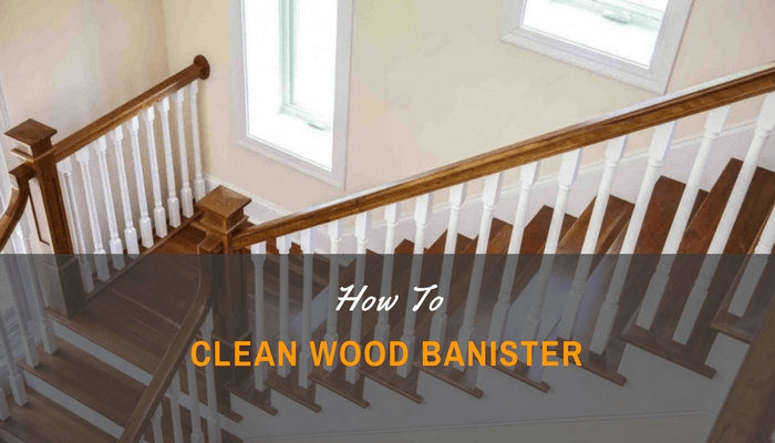 How To Clean Wood Banister   Wooden Banisters And Railings   Interior   Small   Horizontal   Creative Diy   Hand