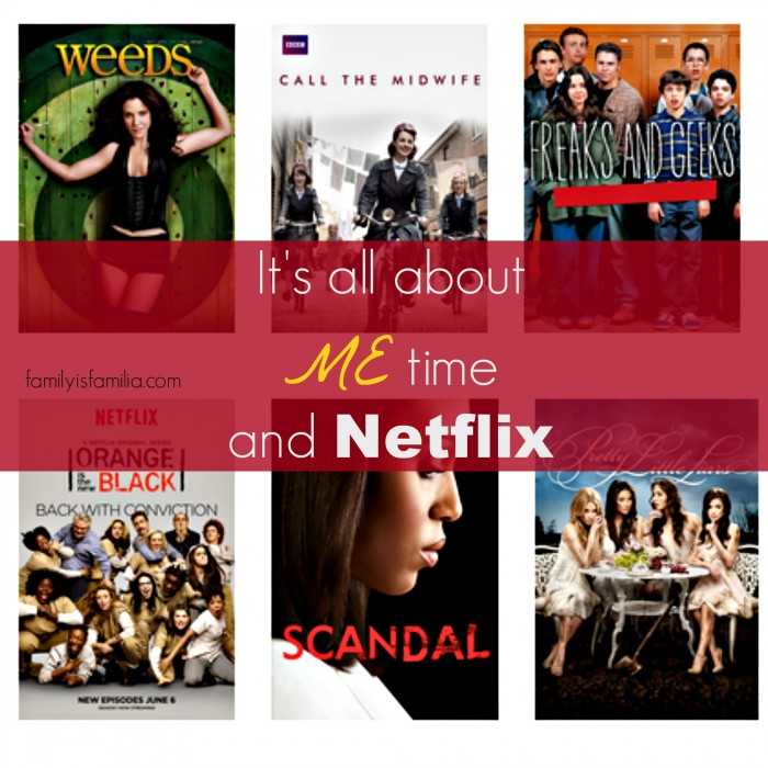 It's all about ME time and Netflix - FamilyisFamilia.com