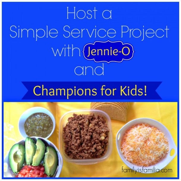 Host a Simple Service Project with Jenny-O and Champions for Kids - FamilyisFamilia.com