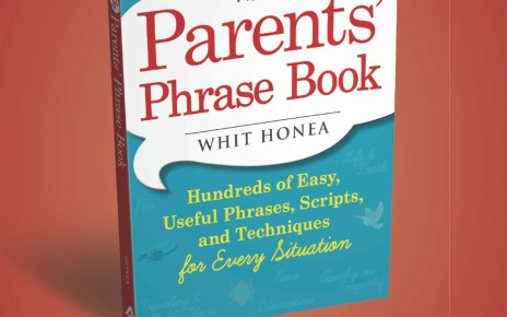 the parents' phrase book, talking to kids, whit honea book