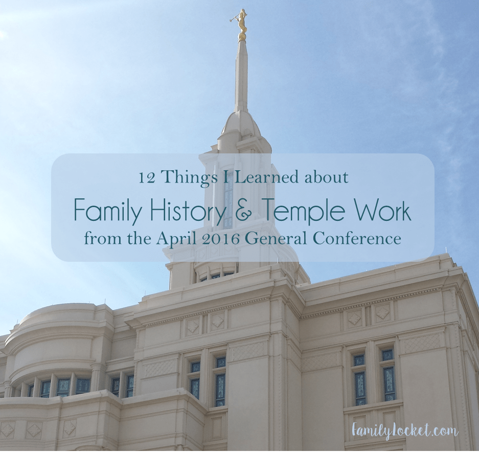 family history and temple work from april 2016 general conference