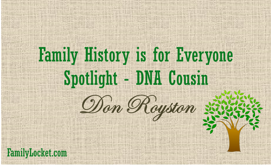 Family History is for Everyone Spotlight: DNA Cousin Don Royston