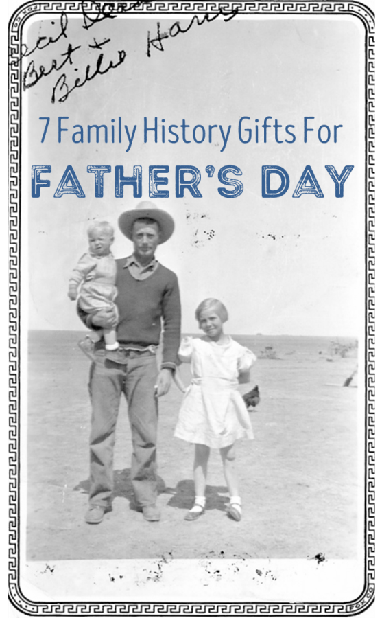 7 family history gifts for father's day