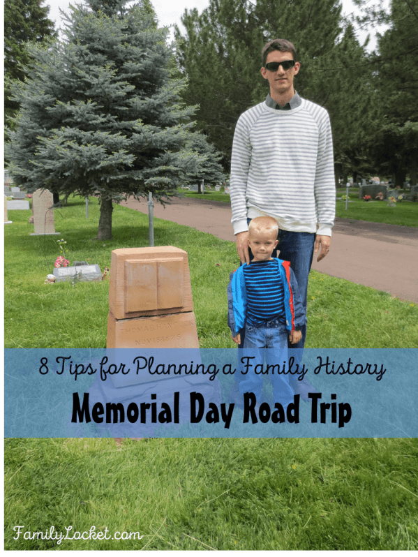 8 tips for planning a family history memorial day road trip