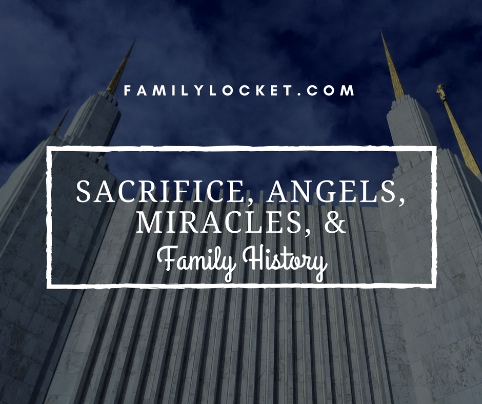 How Sacrifice, Angels, and Miracles Help With Family History