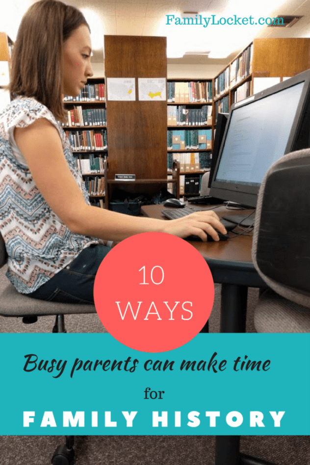 10 ways busy parents can make time for family history family locket