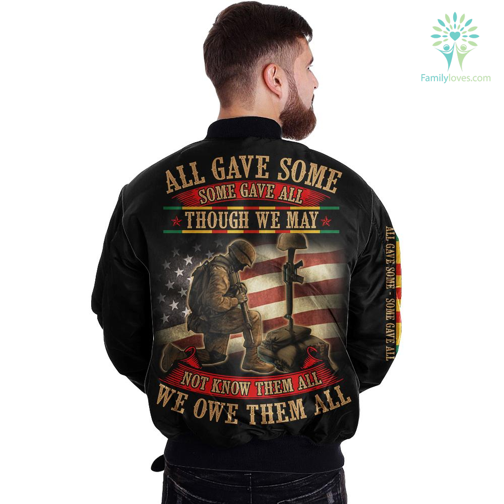 All Gave Some Some Gave All Though We May Not Know Them All We Owe Them All over print jacket %tag familyloves.com