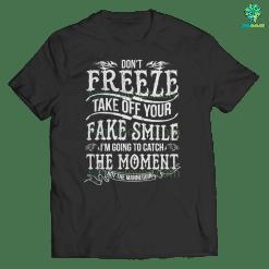 familyloves.com dont freeze take off .. tshirt %tag