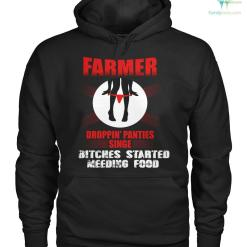 farmer droppin' panties singe bitches started meeding food Hoodie/Tshirt %tag familyloves.com