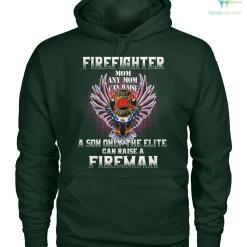 familyloves.com Firefighter mom any mom can raise a son only the elite can raise a fireman men, women t-shirt, hoodie %tag