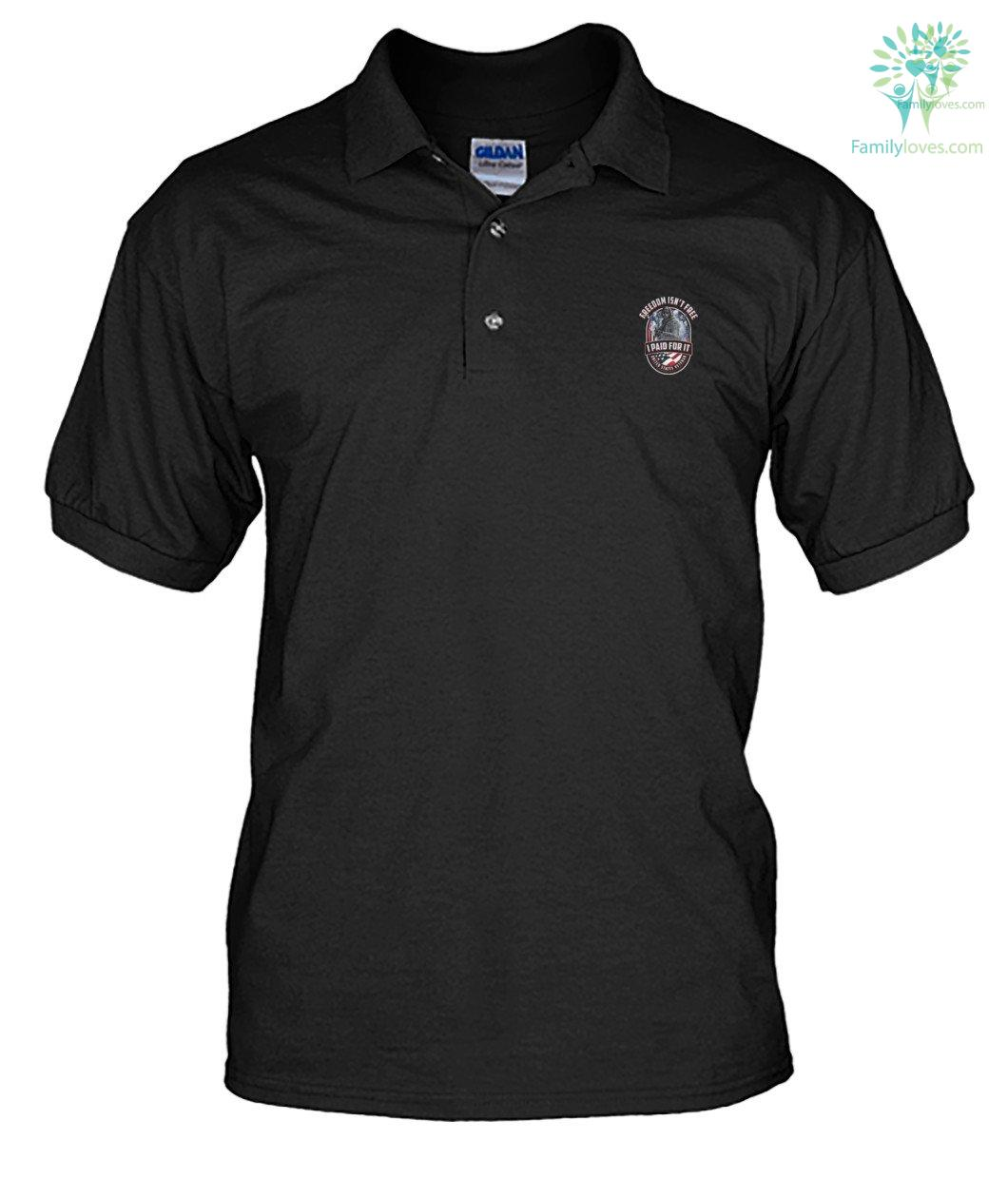 FREEDOM IS NOT FREE I PAID FOR IT, UNITED STATES VETERAN? polo shirt %tag familyloves.com
