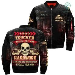 familyloves.com I AM A TRUCKER BECAUSE I DON'T MIND HARDWORK OVER PRINT JACKET. %tag