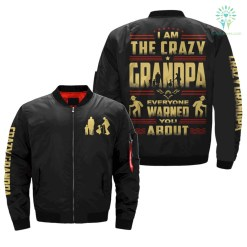 I AM THE CRAZY GRANDPA EVERYONE WARNED YOU ABOUT over print bomber jacket payment shipping %tag familyloves.com