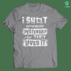 familyloves.com I Shot Somebody... T-Shirt %tag