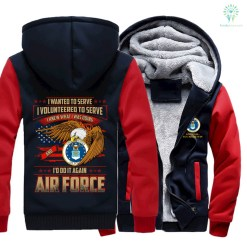 i wanted to serve. i volunteered to serve. i knew what i was doing and i'd do it again air force hoodie %tag familyloves.com