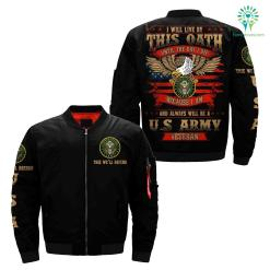 i will live by this oath until the day i die because i am and always will be u.s army veteran over print jacket %tag familyloves.com