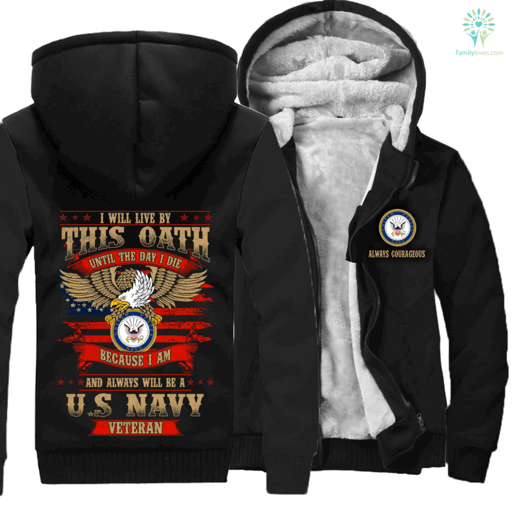 I will live by this oath until the day I die because I am and always will be a U.S navy veteran hoodie %tag familyloves.com