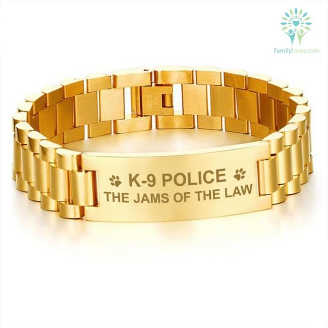 Buy K-9 POLICE THE JAMS OF THE LAW - MEN'S BRACELETS - Familyloves hoodies t-shirt jacket mug cheapest free shipping 50% off