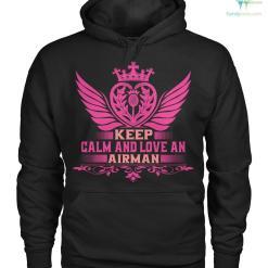 Keep calm and love an airman women t-shirt, hoodie %tag familyloves.com