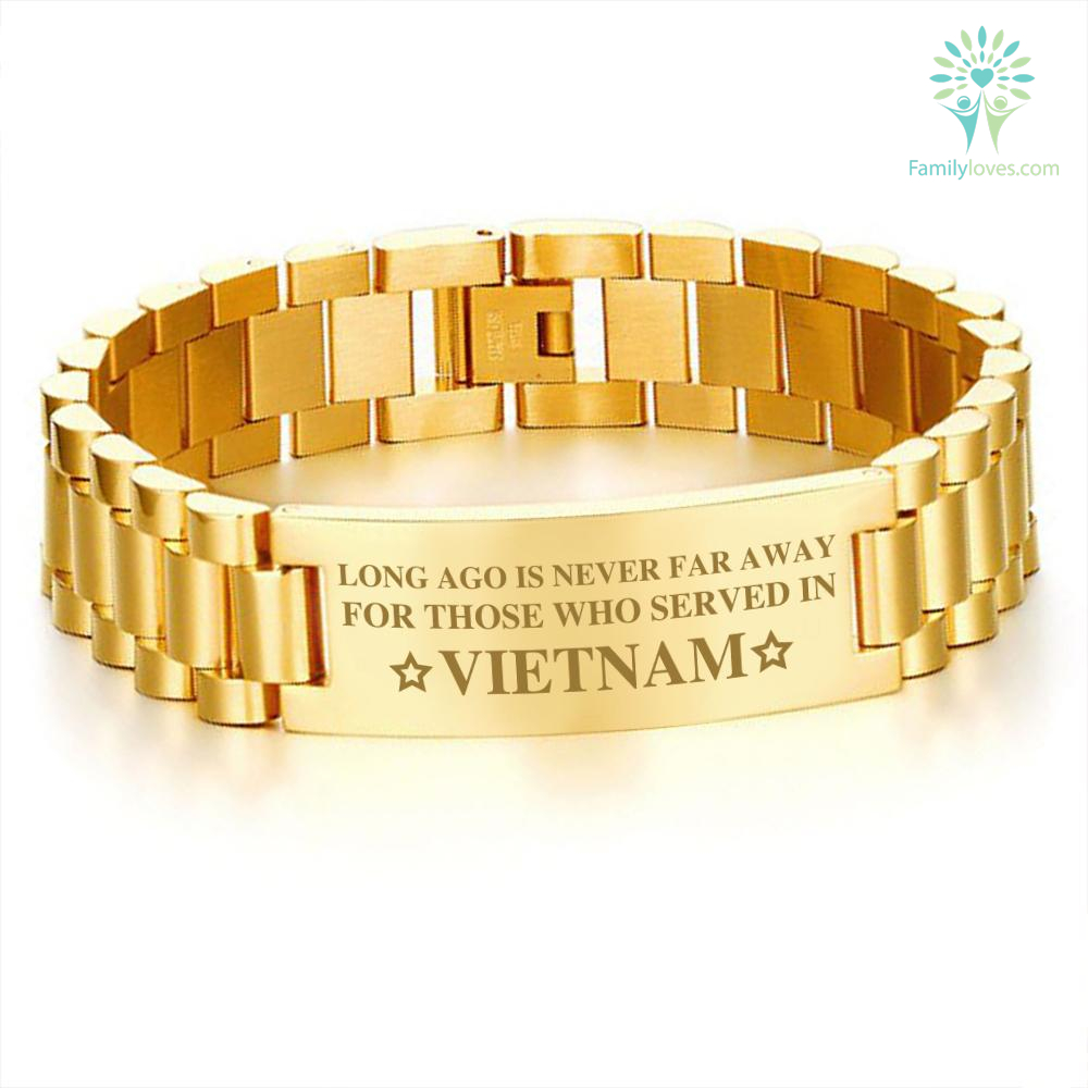 LONG AGO IS NEVER FAR AWAY FOR THOSE WHO SERVED IN VIETNAM - MEN'S BRACELETS %tag familyloves.com