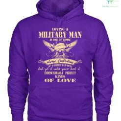 familyloves.com Loving a military man is one of those always... women t-shirt, hoodie %tag