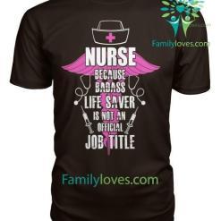 Nurse Because Badass Life Saver Tshirt %tag familyloves.com