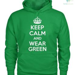 PATRIOTIC HOODIES, CREW NECK SWEATSHIRT,PREMIUM UNISEX TEE KEEP CALM AND WEAR GREEN %tag familyloves.com