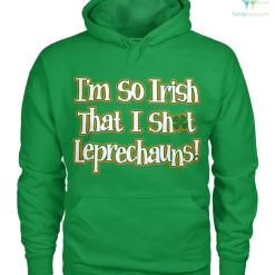 familyloves.com PATRIOTIC HOODIES, CREW NECK SWEATSHIRT,PREMIUM UNISEX TEE i'm so irish that i shot leprechauns!? %tag