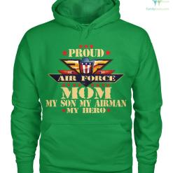 familyloves.com Proud air force mom my son my airman my hero women t-shirt, hoodie %tag