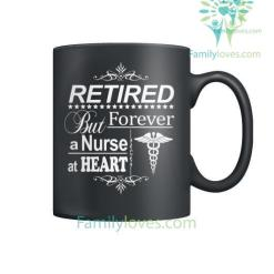 familyloves.com Retired But Forever A Nurse At Heat Mugs %tag