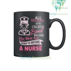 familyloves.com The Best Are Born To Become A Nurse Mugs %tag