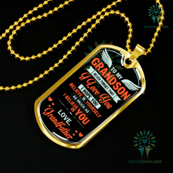 To my grandson never forget that i love you,love grandfather color Luxury Dog Tag Military Chain (Gold) Military Chain (Silver) %tag familyloves.com