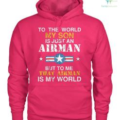 familyloves.com To the world my son is just an airman but to me that airman is my world women t-shirt, hoodie %tag