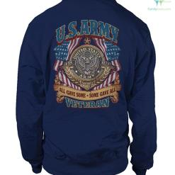 U.S.ARMY VETERAN ALL GAVE SOME - SOME GAVE ALL. HOODIES %tag familyloves.com