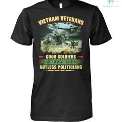 Vietnam Veterans Good soldiers betrayed by gutless politicians Men t-shirt, hoodie %tag familyloves.com