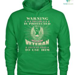 familyloves.com Warning this girl is protected by a smokin' hot veteran and I'm not afraid to use him women t-shirt, hoodie %tag